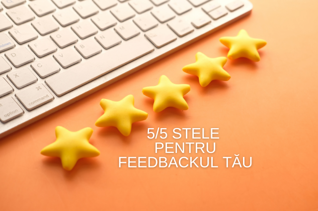 Feedbackul tău valorează 5 stele - spune-ne cum te simți în relația cu noi